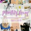 Monthly Recap - april 2015
