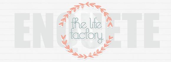 The Life Factory enquête (+ winactie!)