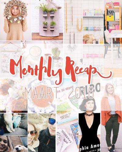 Monthly Recap – Maart 2016